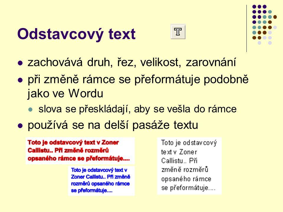 Odstavcový text zachovává druh, řez, velikost, zarovnání
