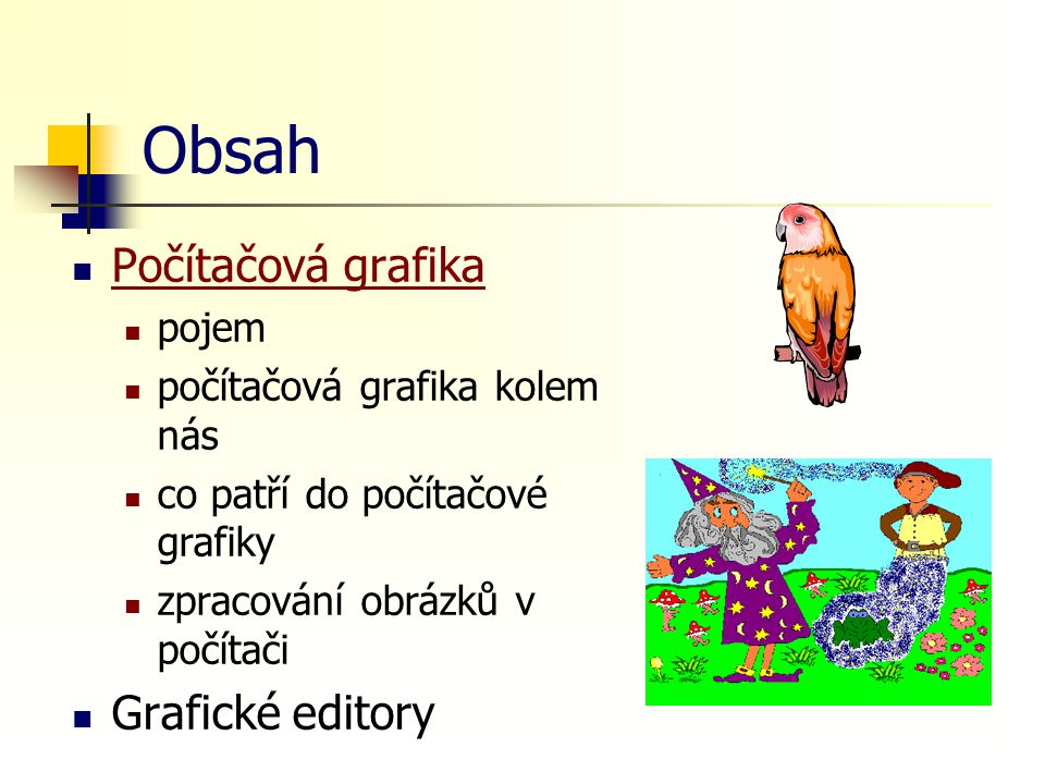 Obsah Počítačová grafika Grafické editory pojem