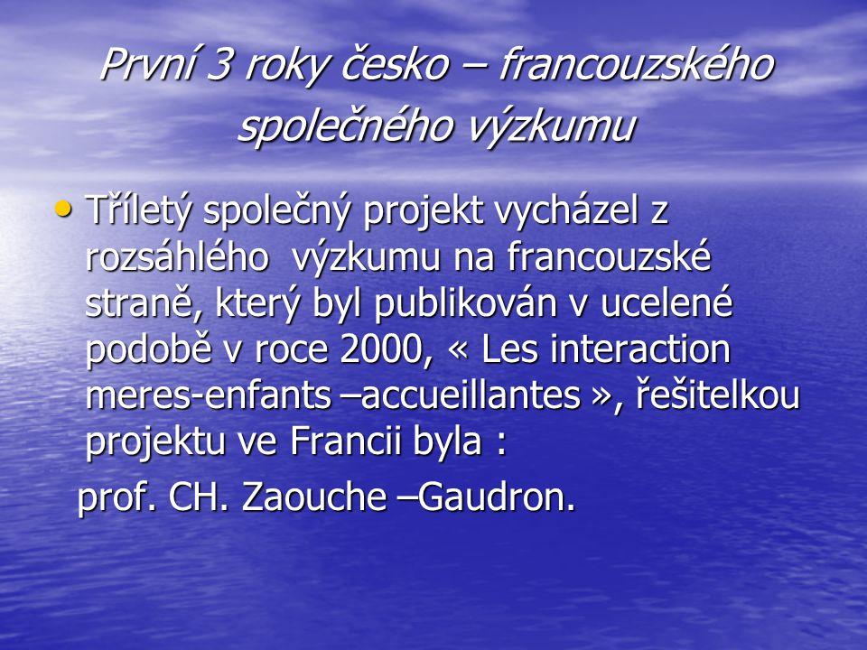 První 3 roky česko – francouzského společného výzkumu