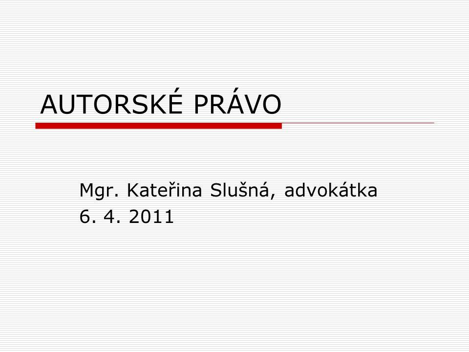 Mgr. Kateřina Slušná, advokátka 6. 4. 2011