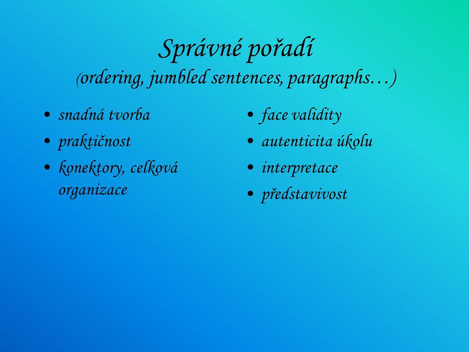 Správné pořadí (ordering, jumbled sentences, paragraphs…)