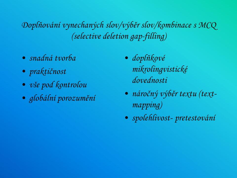 Doplňování vynechaných slov/výběr slov/kombinace s MCQ (selective deletion gap-filling)
