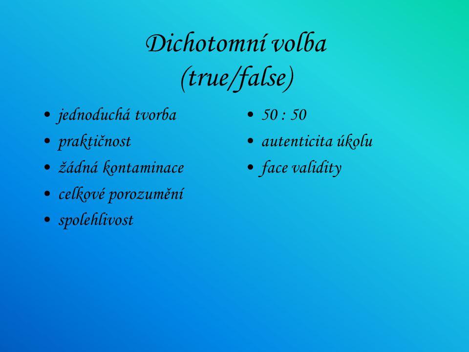 Dichotomní volba (true/false)