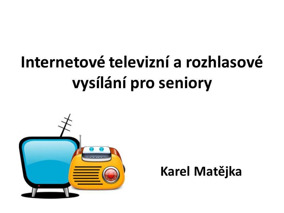 Internetové televizní a rozhlasové vysílání pro seniory