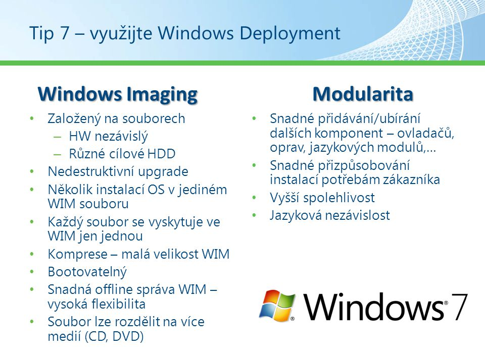Tip 7 – využijte Windows Deployment