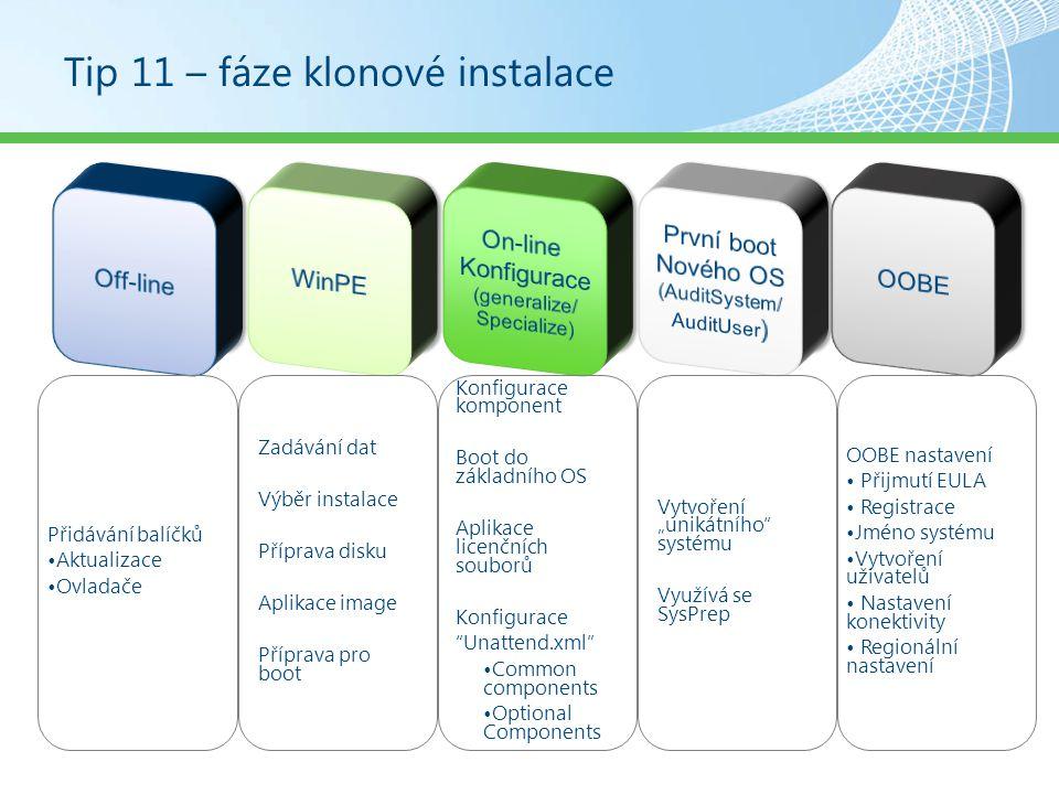 Tip 11 – fáze klonové instalace