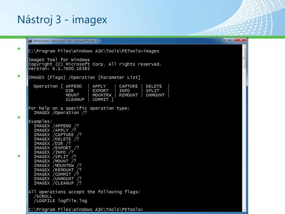 Nástroj 3 - imagex Instalace vlastního OS Lze použít image od výrobce