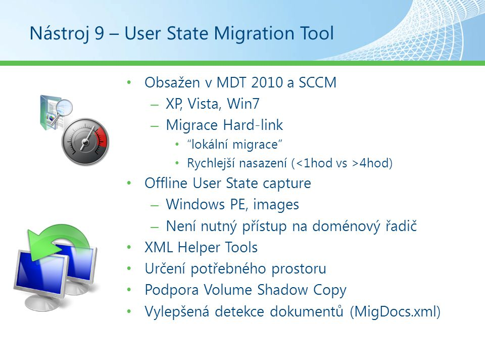 Nástroj 9 – User State Migration Tool