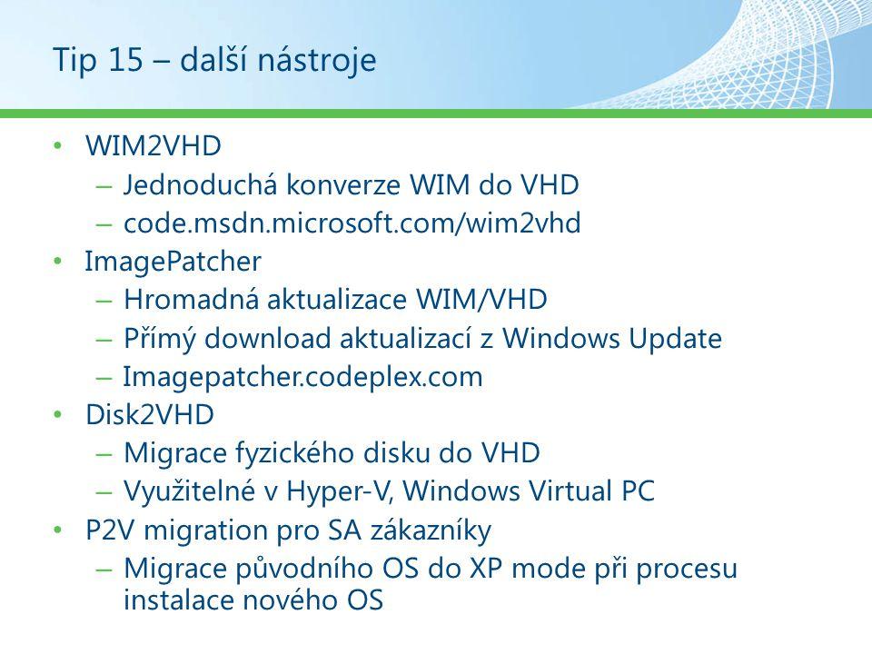Tip 15 – další nástroje WIM2VHD Jednoduchá konverze WIM do VHD