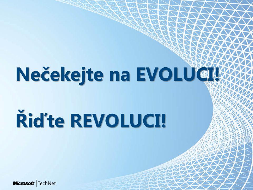 Nečekejte na EVOLUCI! Řiďte REVOLUCI!