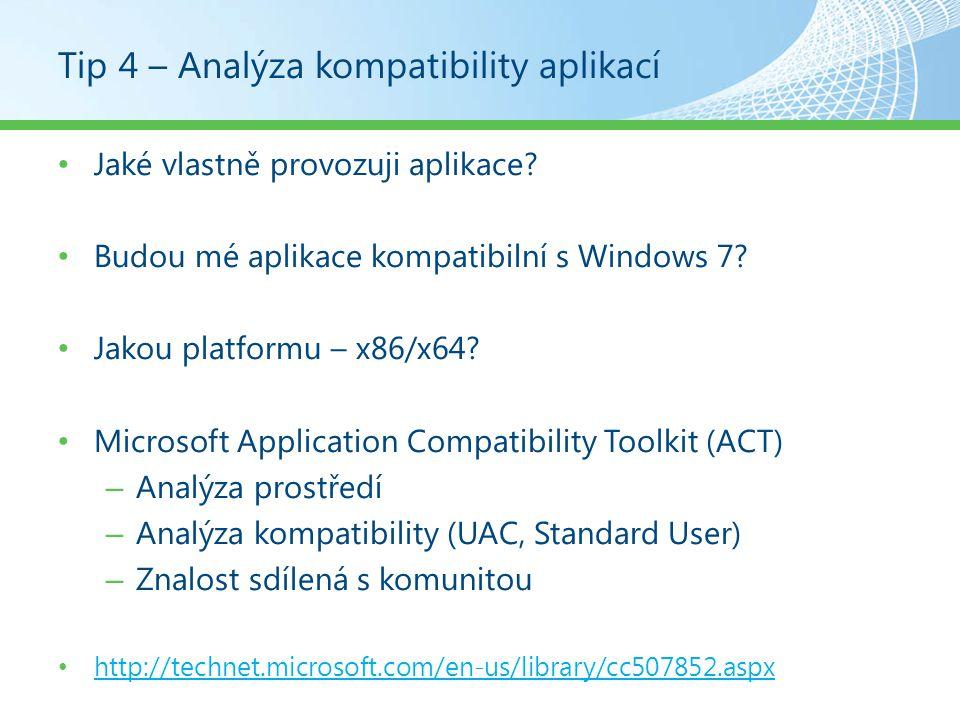 Tip 4 – Analýza kompatibility aplikací
