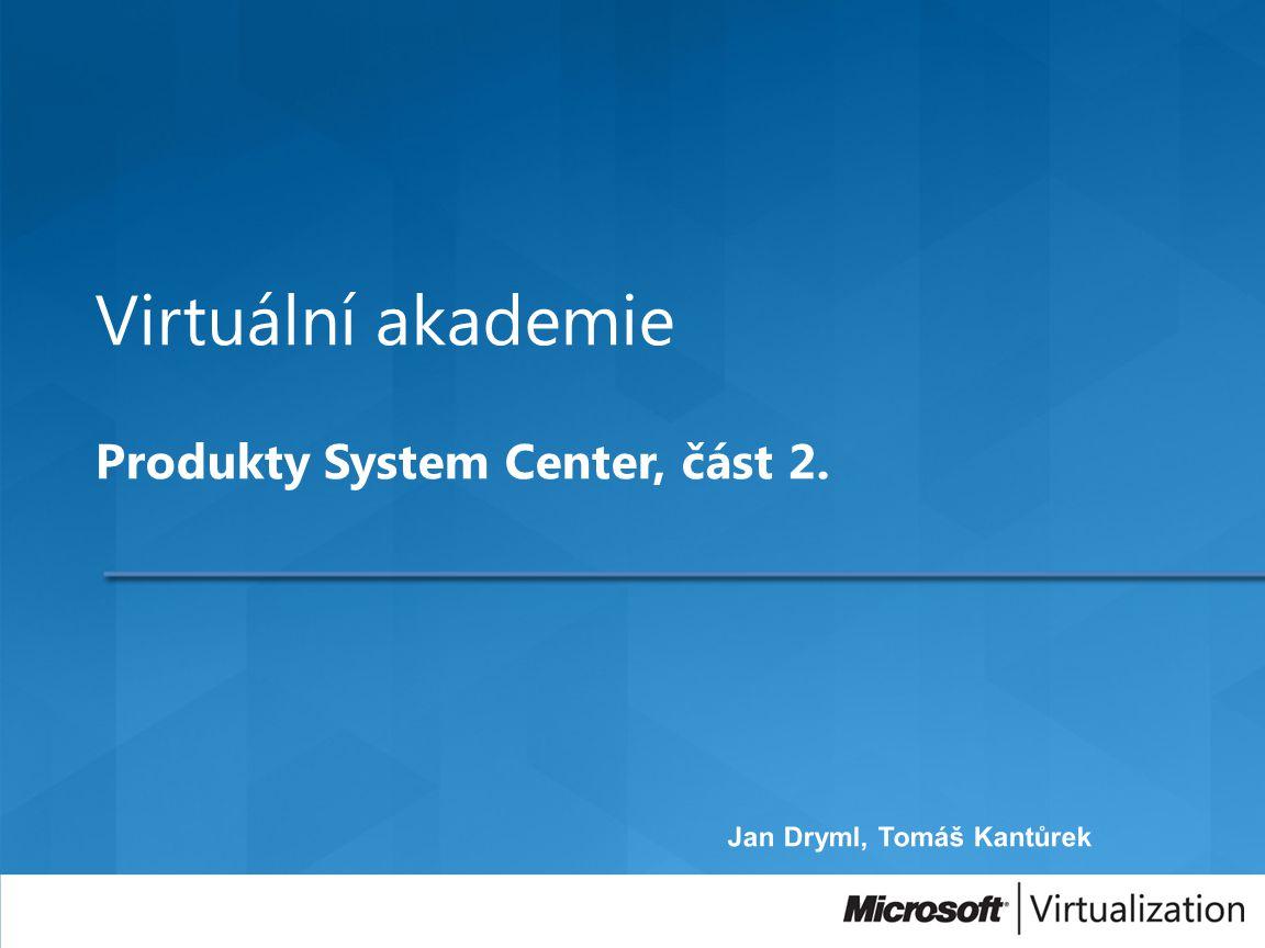 Virtuální akademie Produkty System Center, část 2.