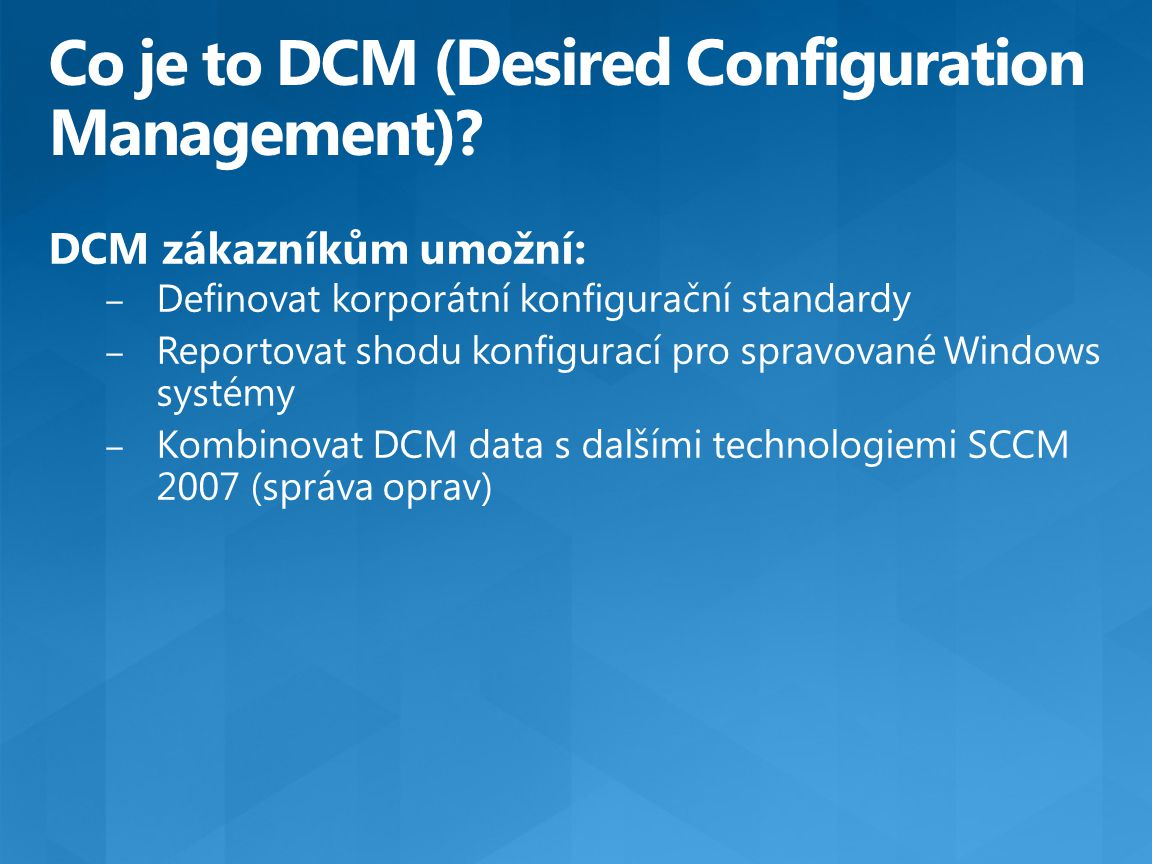 Co je to DCM (Desired Configuration Management)