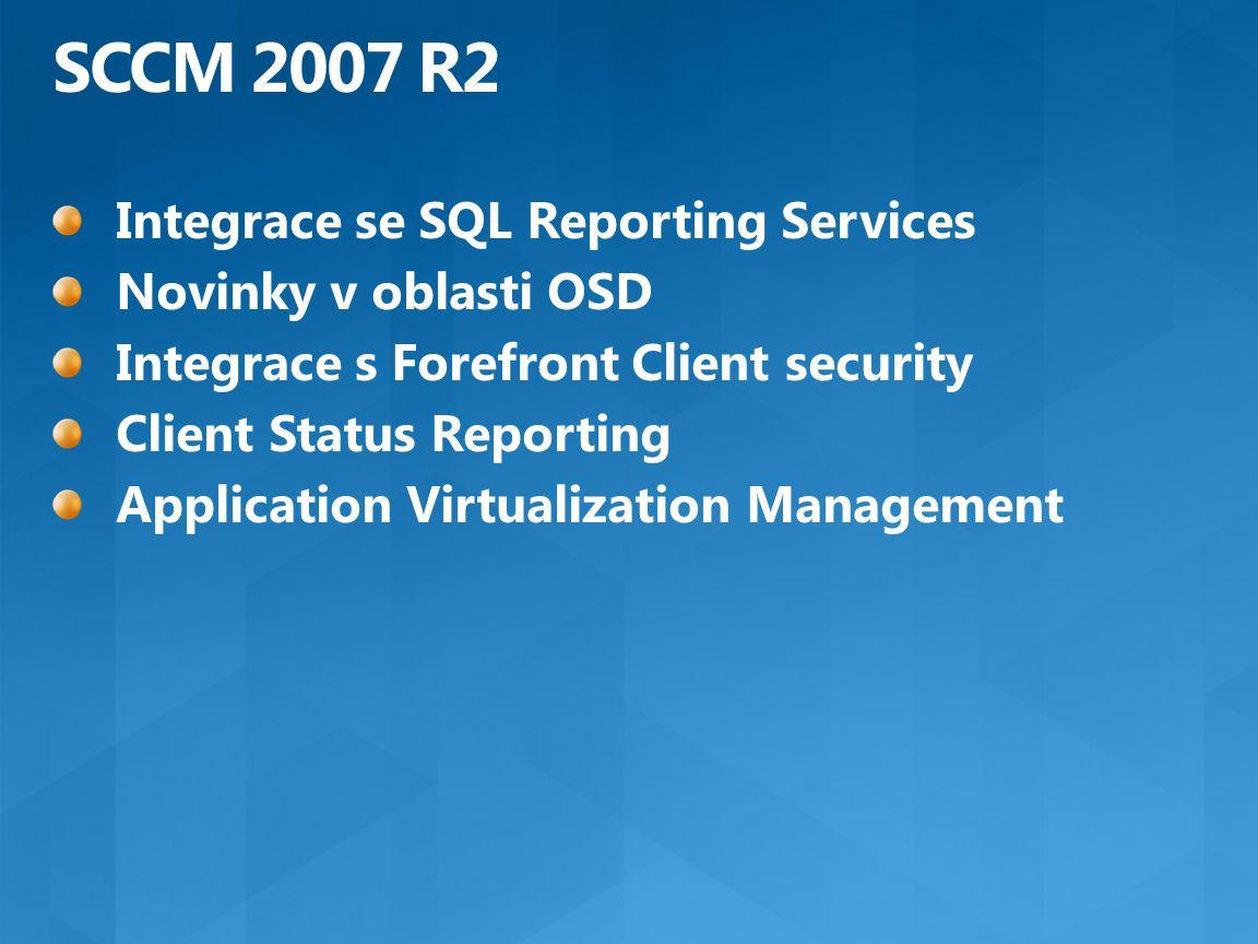 SCCM 2007 R2 Integrace se SQL Reporting Services Novinky v oblasti OSD
