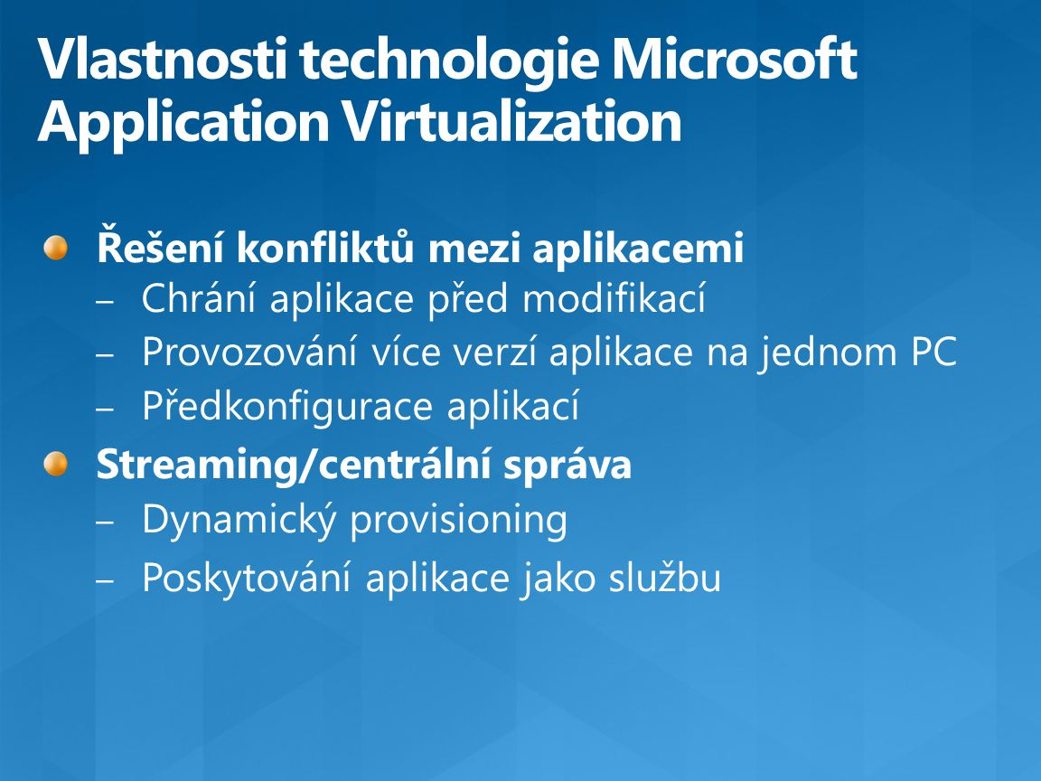 Vlastnosti technologie Microsoft Application Virtualization