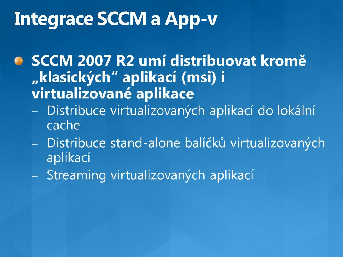 """Integrace SCCM a App-v SCCM 2007 R2 umí distribuovat kromě """"klasických aplikací (msi) i virtualizované aplikace."""