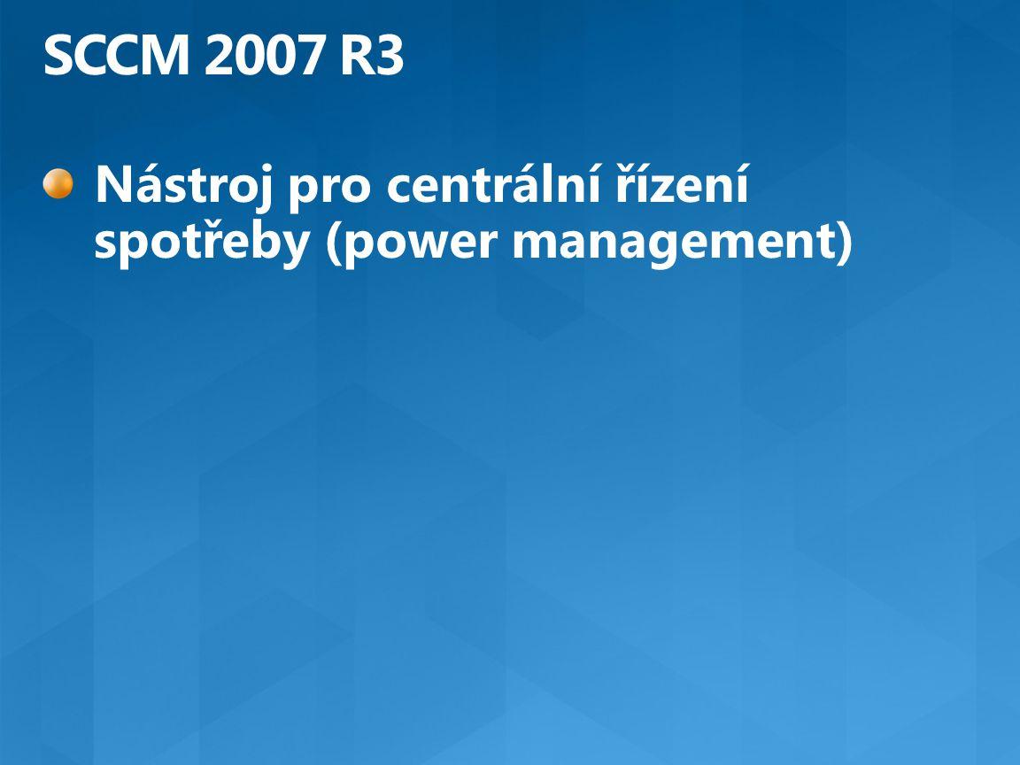 SCCM 2007 R3 Nástroj pro centrální řízení spotřeby (power management)