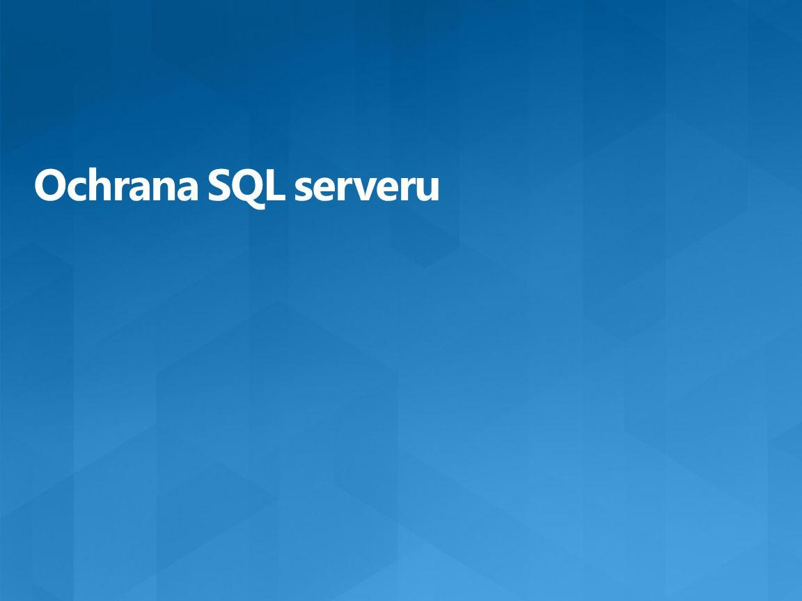 Ochrana SQL serveru