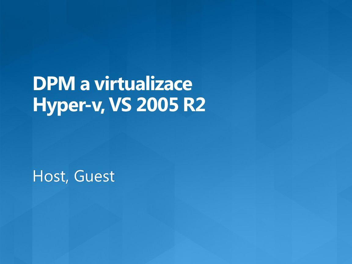 DPM a virtualizace Hyper-v, VS 2005 R2