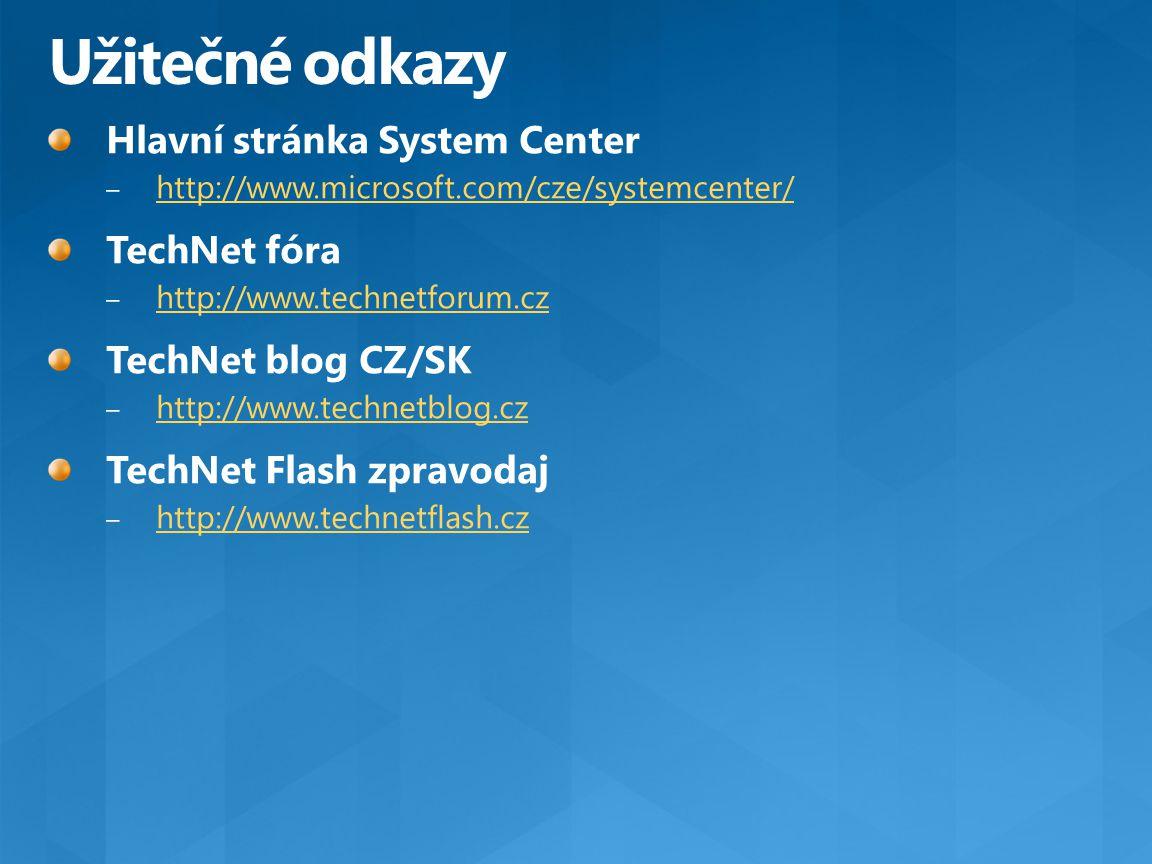 Užitečné odkazy Hlavní stránka System Center TechNet fóra