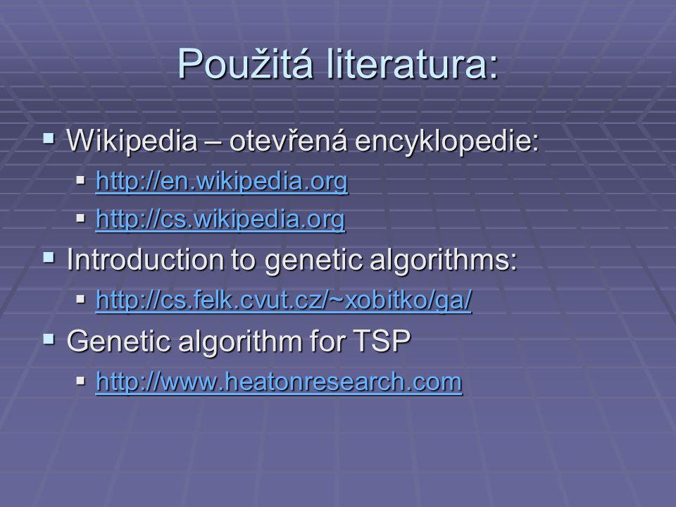 Použitá literatura: Wikipedia – otevřená encyklopedie: