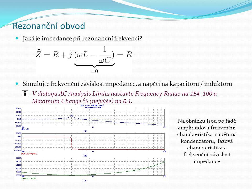 Rezonanční obvod Jaká je impedance při rezonanční frekvenci