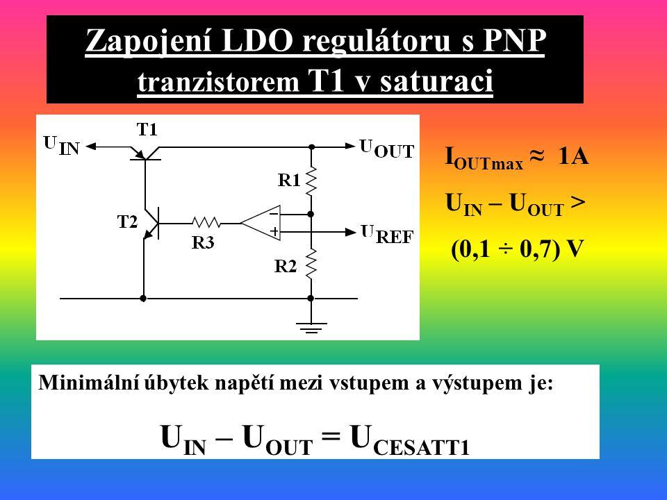Zapojení LDO regulátoru s PNP tranzistorem T1 v saturaci