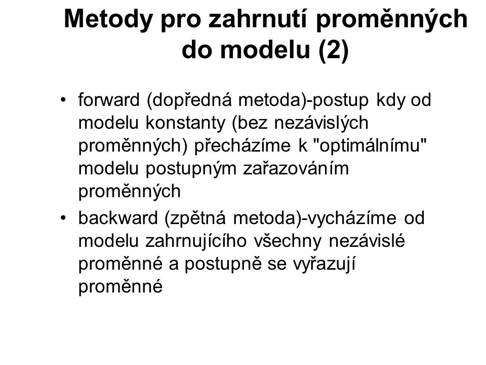 Metody pro zahrnutí proměnných do modelu (2)