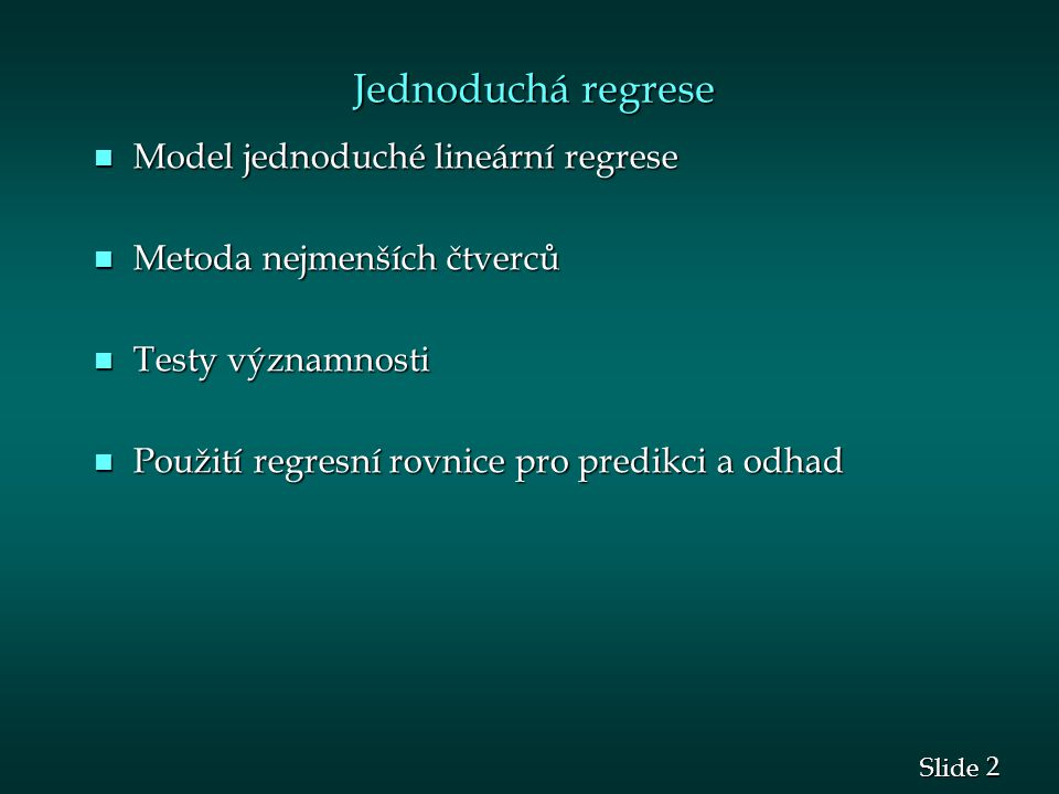 Jednoduchá regrese Model jednoduché lineární regrese