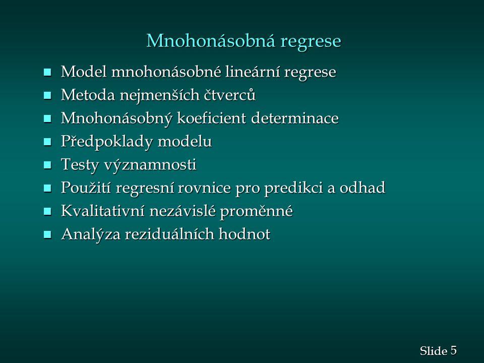 Mnohonásobná regrese Model mnohonásobné lineární regrese