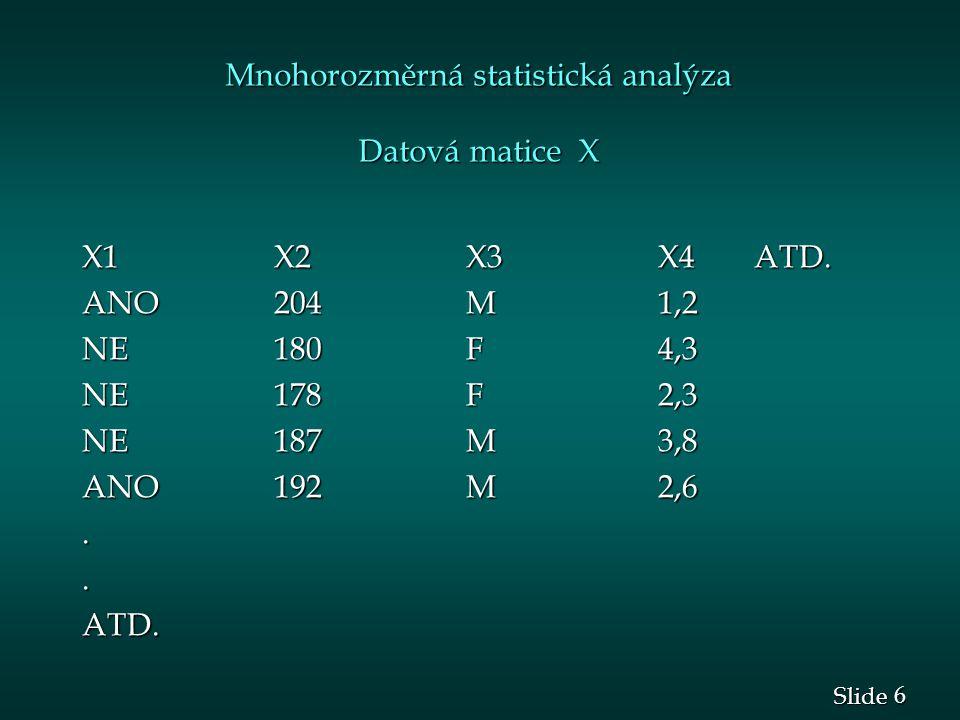 Mnohorozměrná statistická analýza Datová matice X