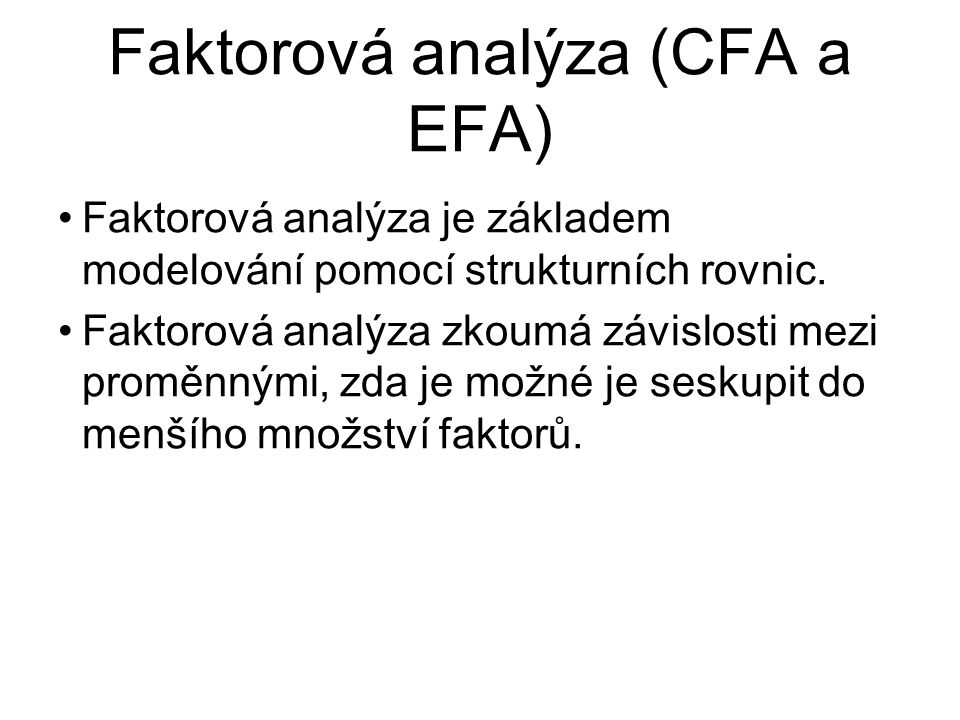 Faktorová analýza (CFA a EFA)
