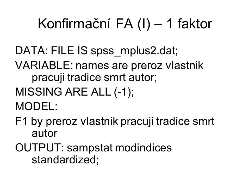 Konfirmační FA (I) – 1 faktor