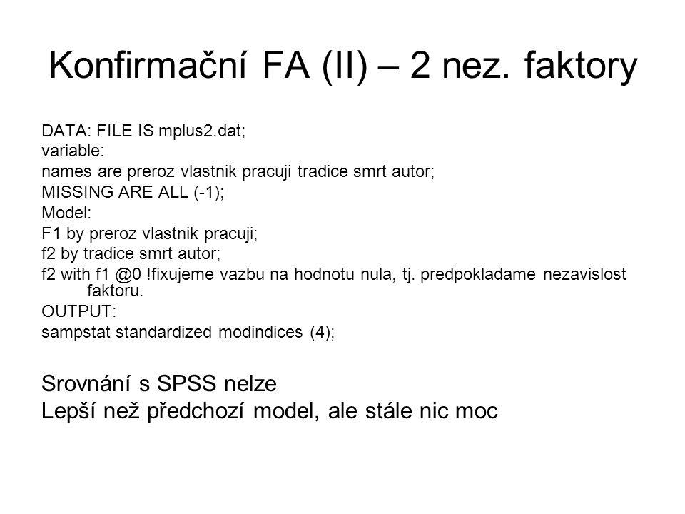 Konfirmační FA (II) – 2 nez. faktory