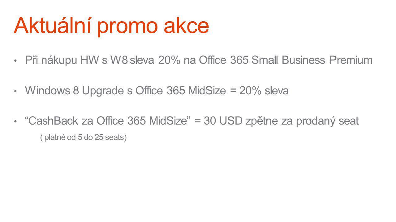 Aktuální promo akce Při nákupu HW s W8 sleva 20% na Office 365 Small Business Premium. Windows 8 Upgrade s Office 365 MidSize = 20% sleva.