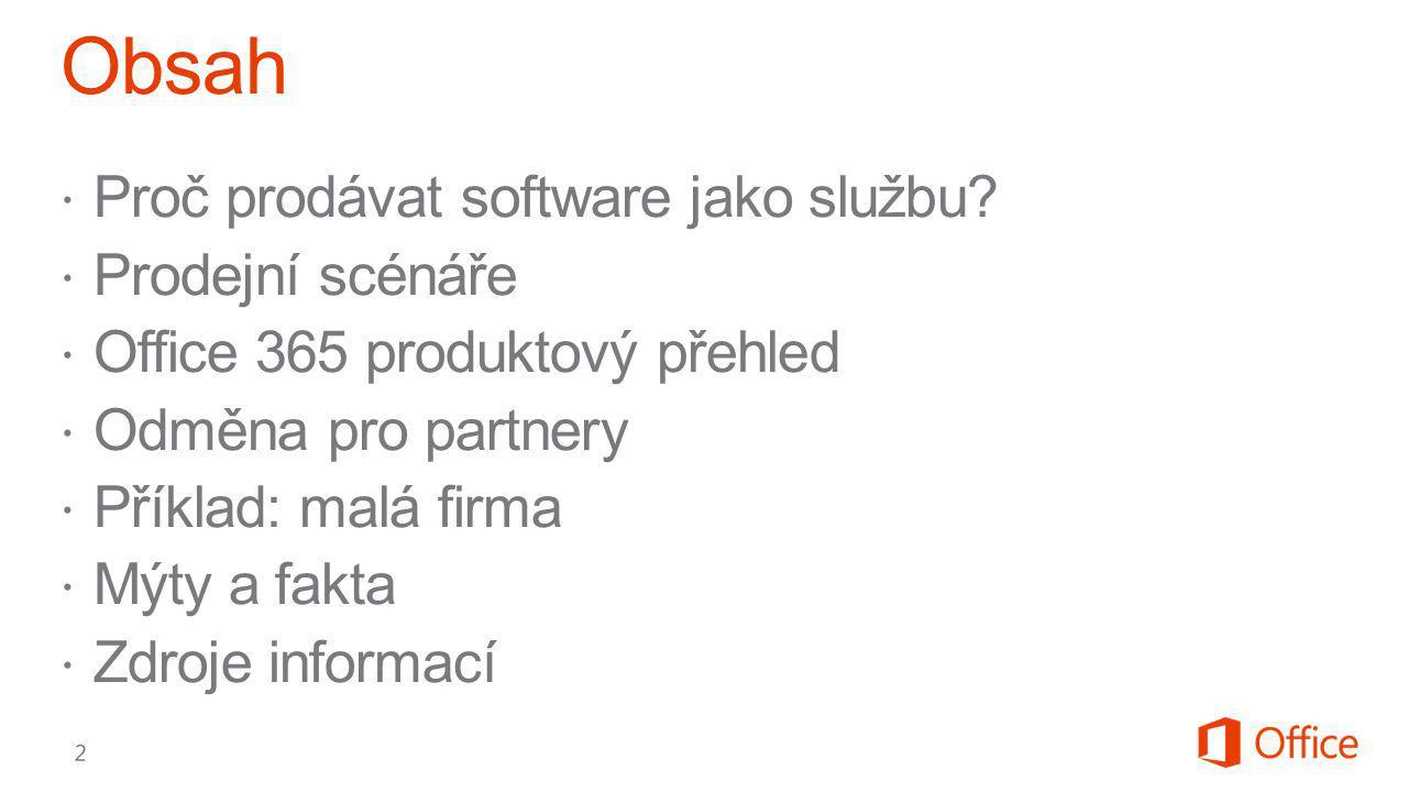 Obsah Proč prodávat software jako službu Prodejní scénáře