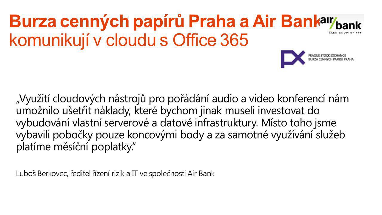 Burza cenných papírů Praha a Air Bank komunikují v cloudu s Office 365