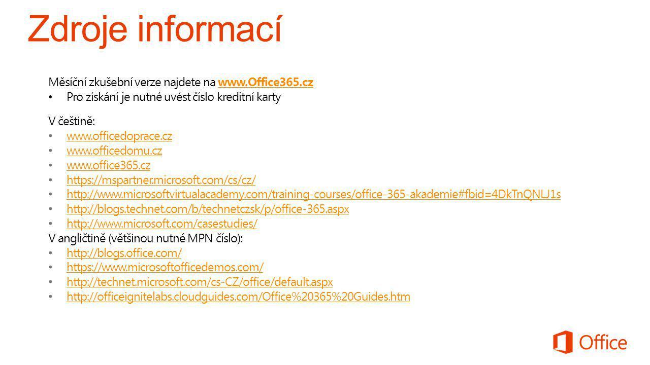 Zdroje informací Měsíční zkušební verze najdete na www.Office365.cz