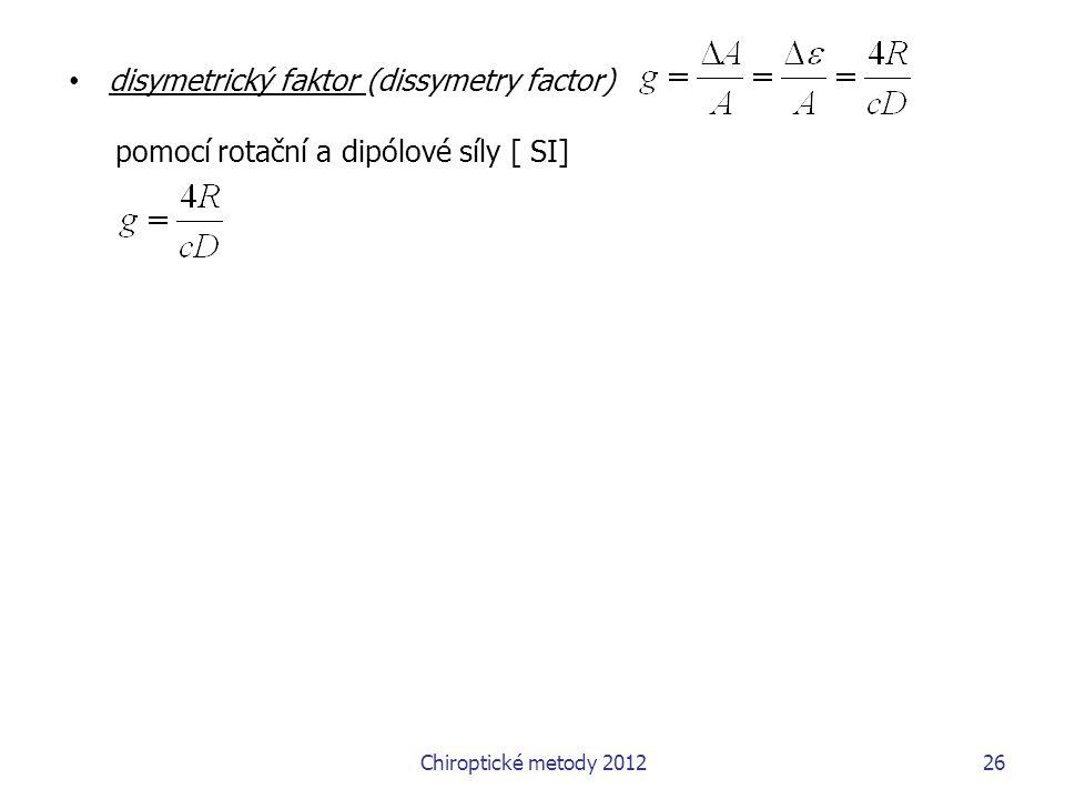 disymetrický faktor (dissymetry factor)