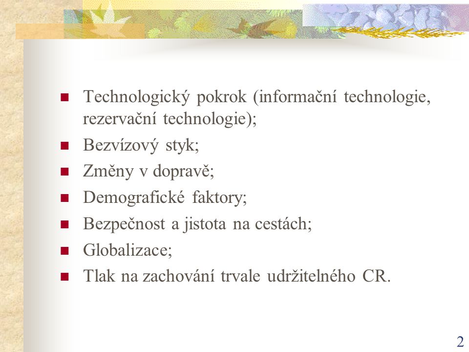 Technologický pokrok (informační technologie, rezervační technologie);