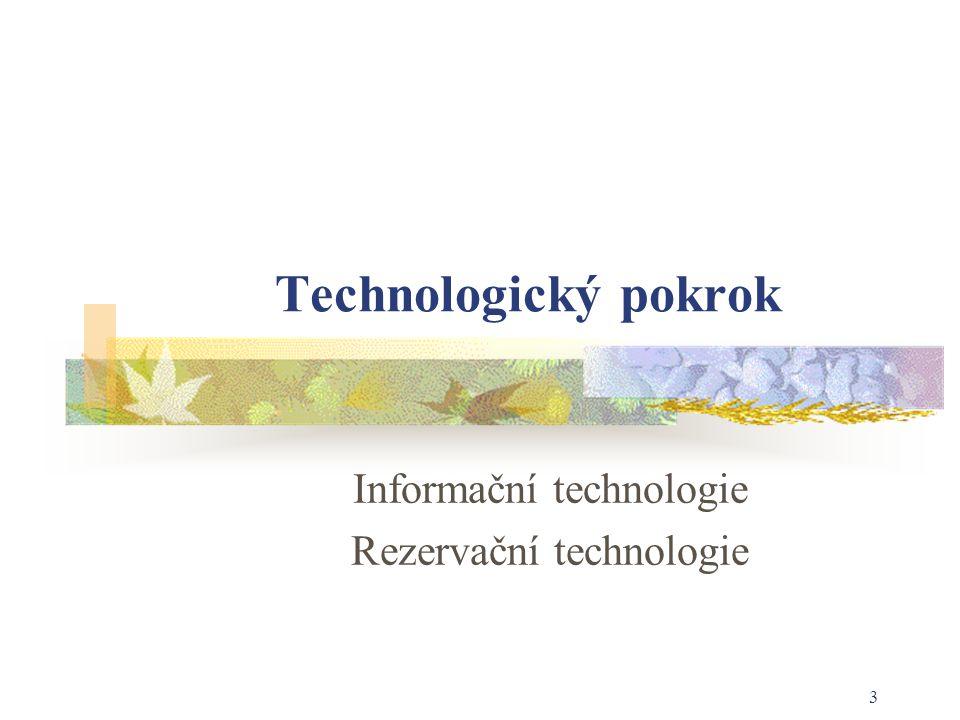Informační technologie Rezervační technologie