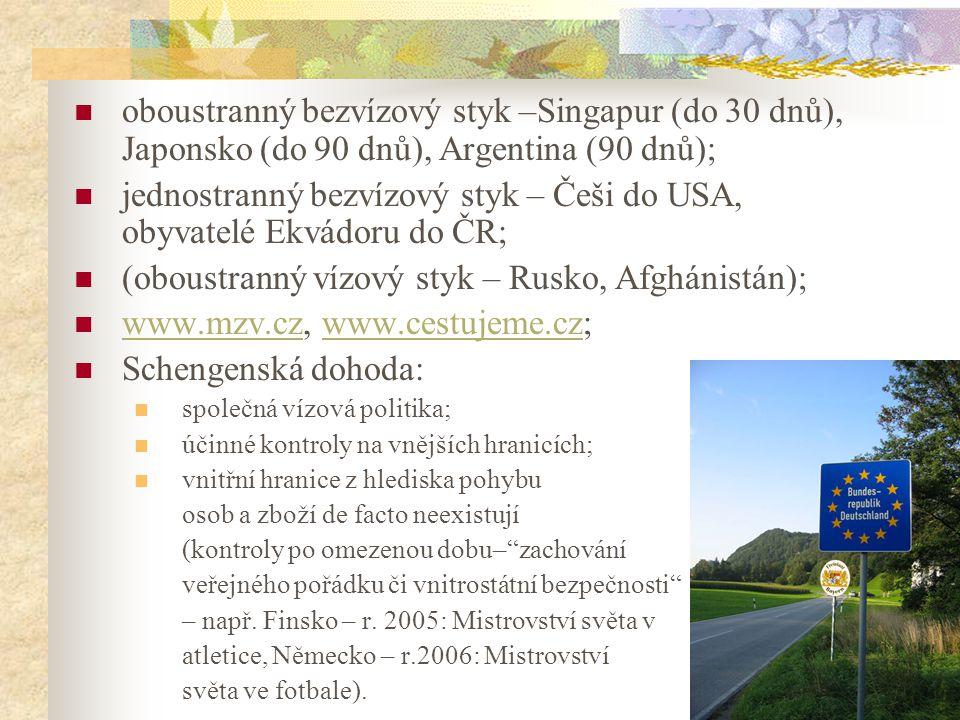 jednostranný bezvízový styk – Češi do USA, obyvatelé Ekvádoru do ČR;