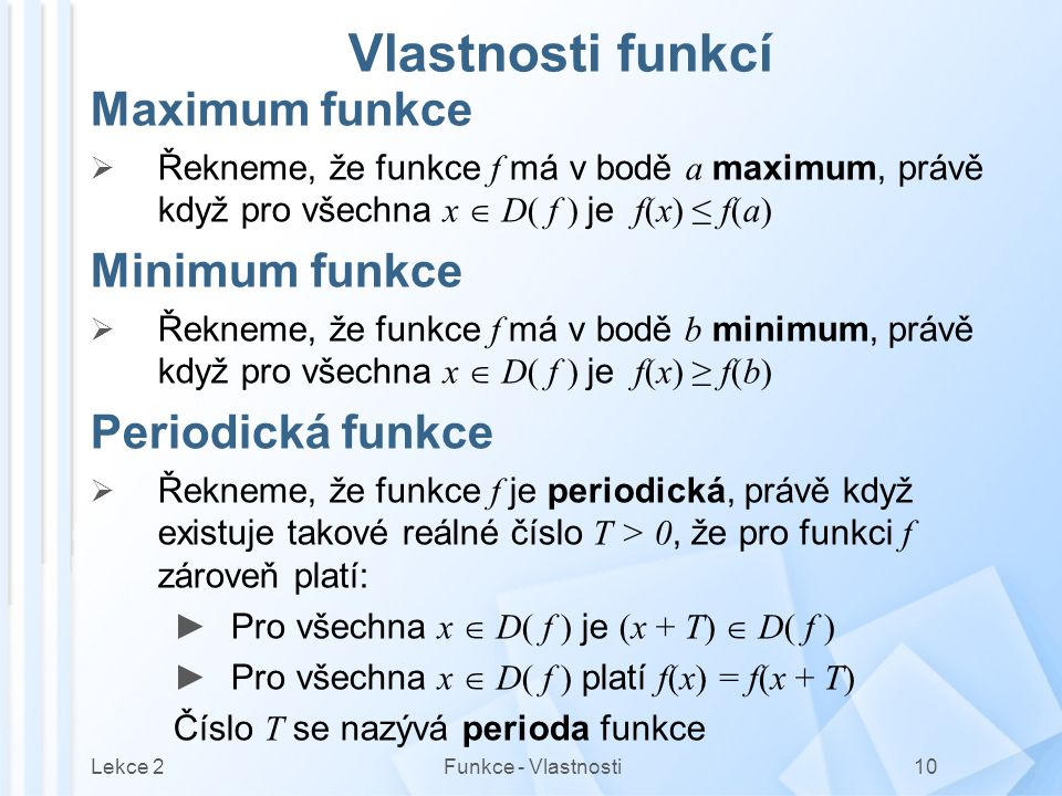 Vlastnosti funkcí Maximum funkce Minimum funkce Periodická funkce