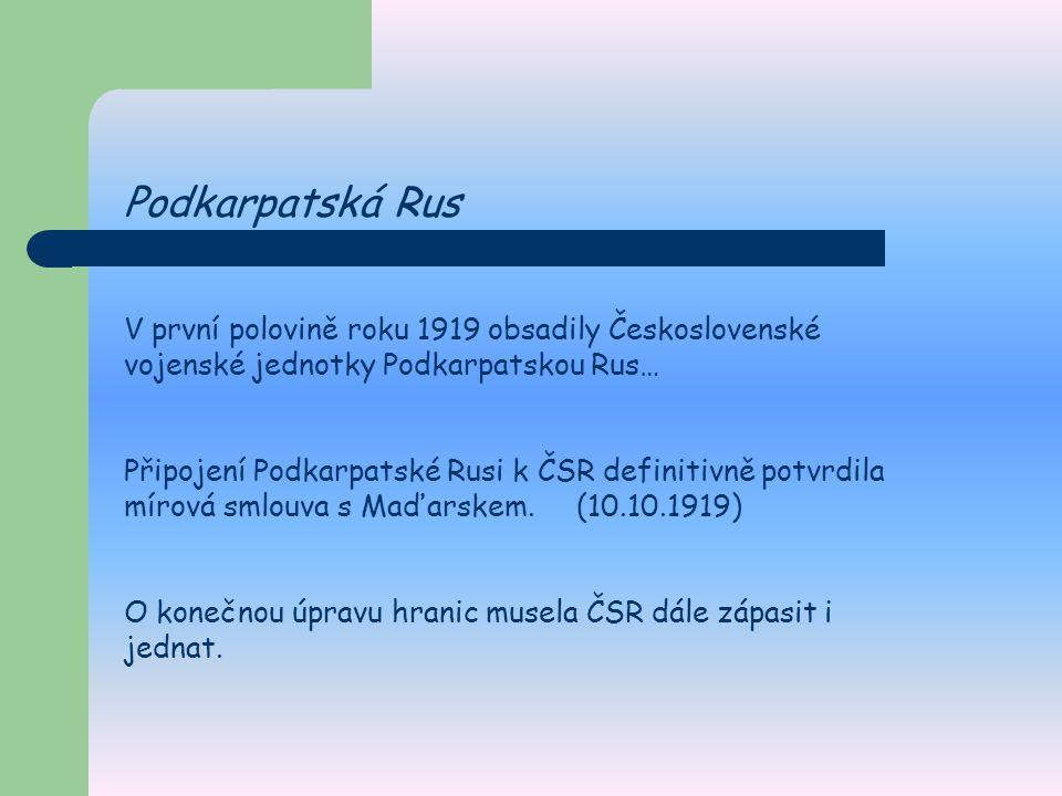 Podkarpatská Rus V první polovině roku 1919 obsadily Československé vojenské jednotky Podkarpatskou Rus…