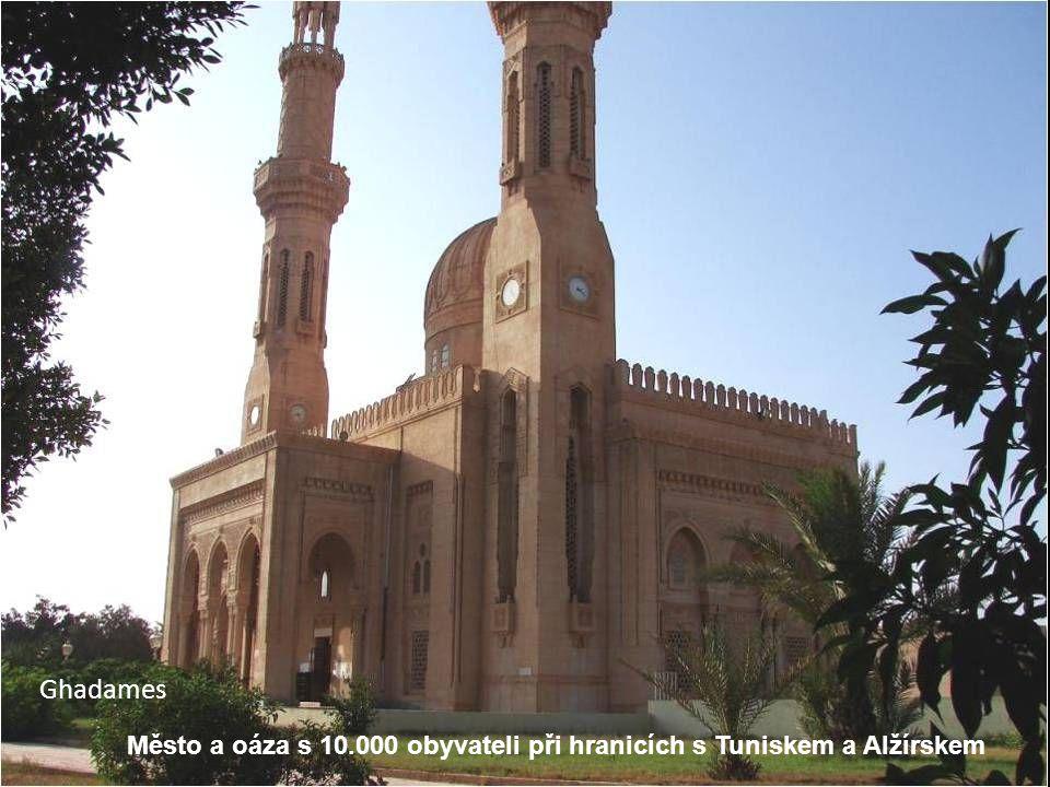 Město a oáza s 10.000 obyvateli při hranicích s Tuniskem a Alžírskem