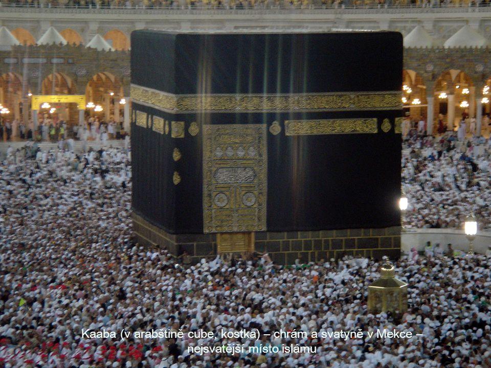 Kaaba (v arabštině cube, kostka) – chrám a svatyně v Mekce – nejsvatější místo islámu