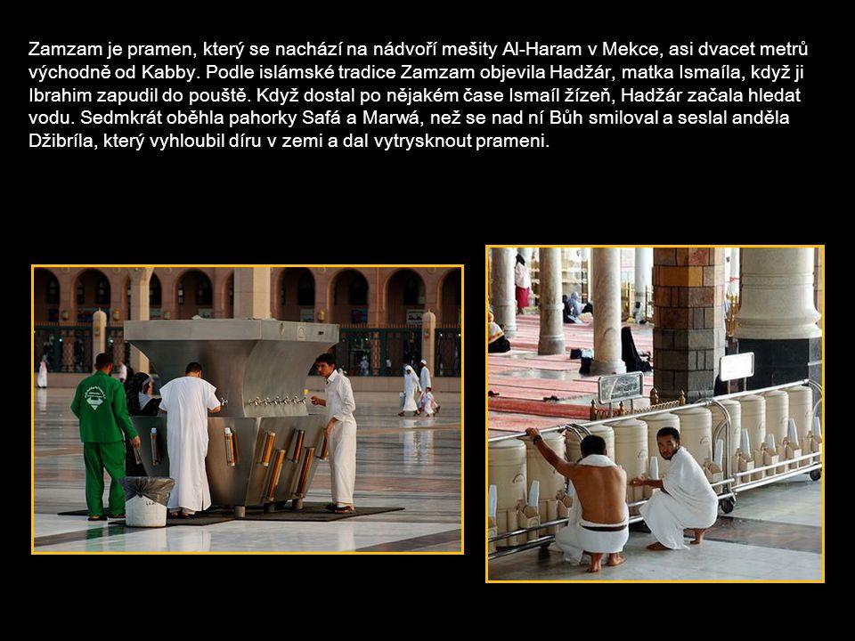 Zamzam je pramen, který se nachází na nádvoří mešity Al-Haram v Mekce, asi dvacet metrů východně od Kabby.