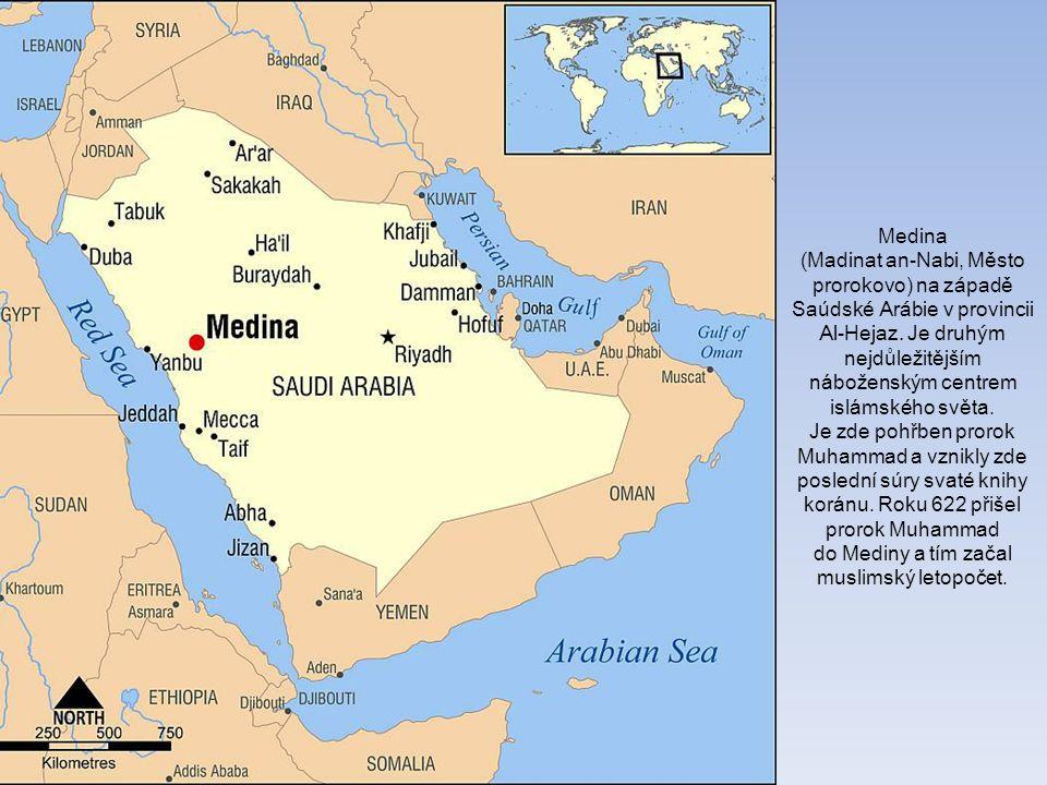 Medina (Madinat an-Nabi, Město prorokovo) na západě Saúdské Arábie v provincii Al-Hejaz.