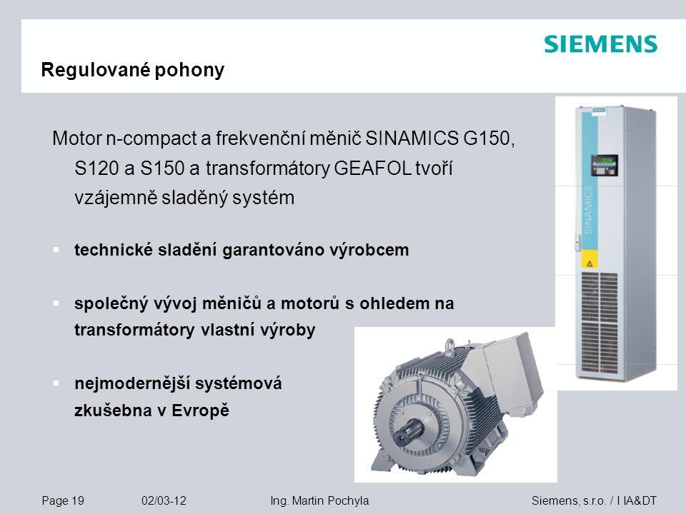 Regulované pohony Motor n-compact a frekvenční měnič SINAMICS G150, S120 a S150 a transformátory GEAFOL tvoří vzájemně sladěný systém.