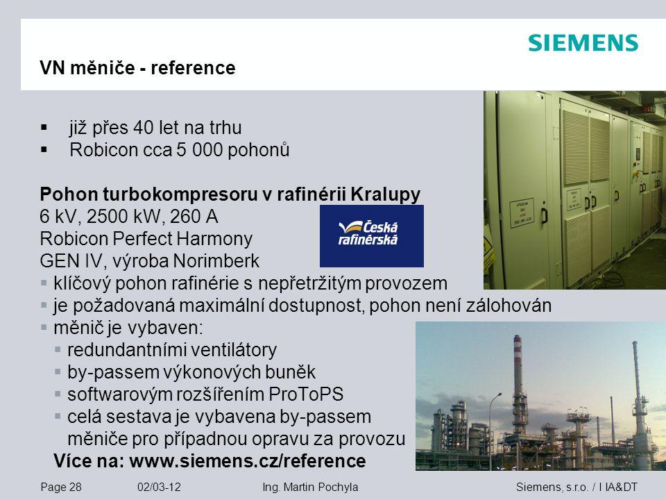 VN měniče - reference již přes 40 let na trhu. Robicon cca 5 000 pohonů. Pohon turbokompresoru v rafinérii Kralupy.